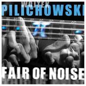 Wojciech Pilichowski: -Fair Of Noise