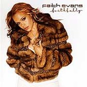 Faith Evans: -Faithfully