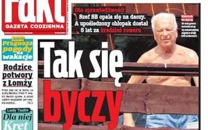 """""""Fakt"""": """"Tak się byczy chory Kiszczak"""""""