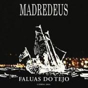 Madredeus: -Faluas do Tejo