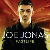 Joe Jonas: -Fastlife