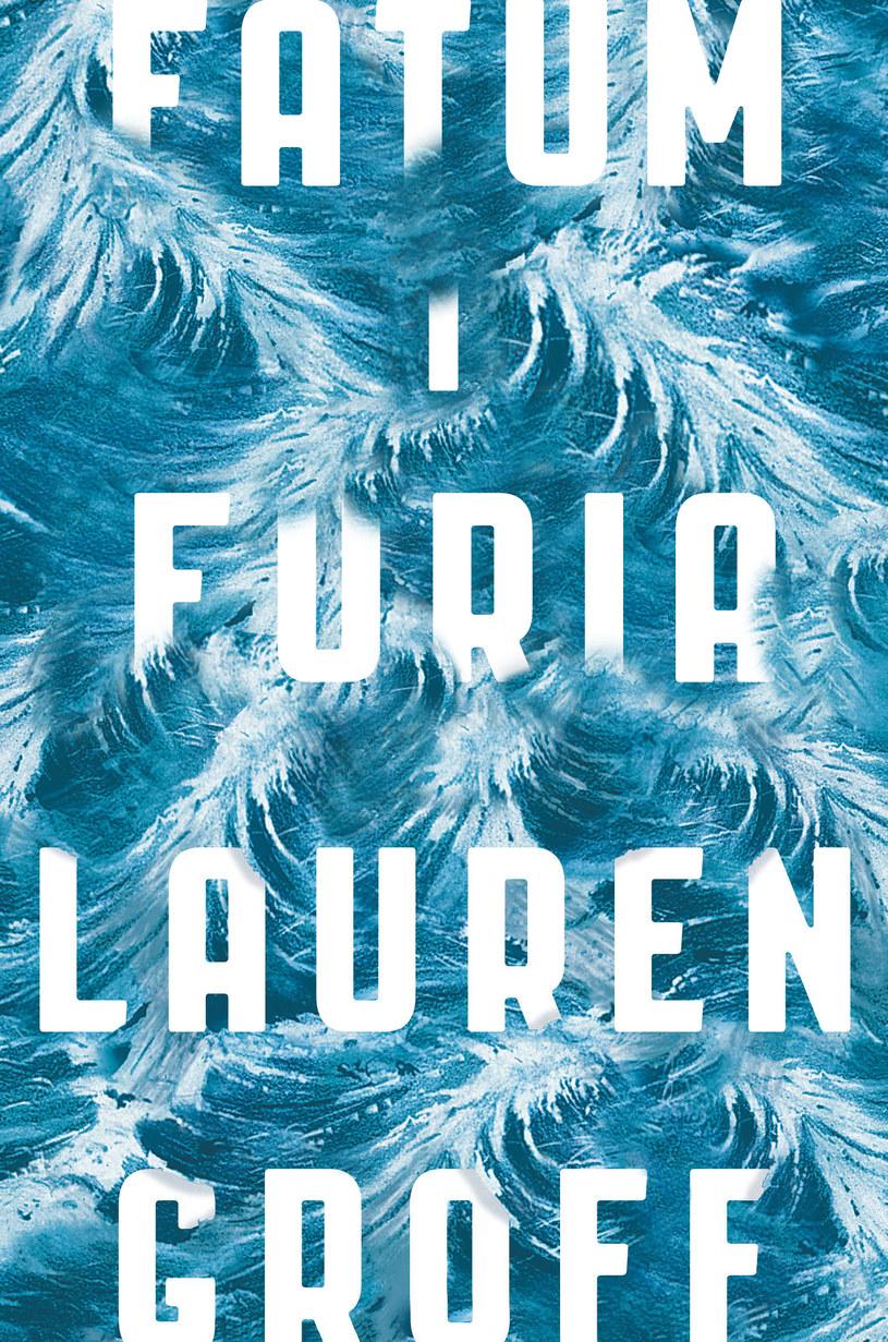 Fatum i furia, Lauren Groff /materiały prasowe