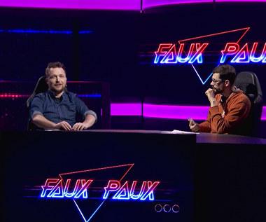 Faux Paux:  Tak o grach nie opowiadał w telewizji jeszcze nikt!
