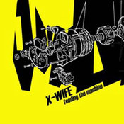 X-Wife: -Feeding The Machine