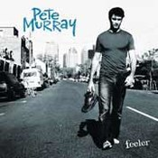 Pete Murray: -Feeler