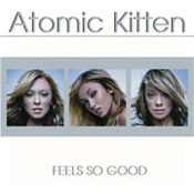 Atomic Kitten: -Feels So Good