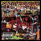 The Yeah Yeah Yeahs: -Fever To Tell