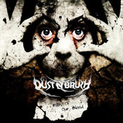 Dust N Brush: -Filth Of Our Blood