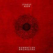 Submotion Orchestra: -Finest Hour