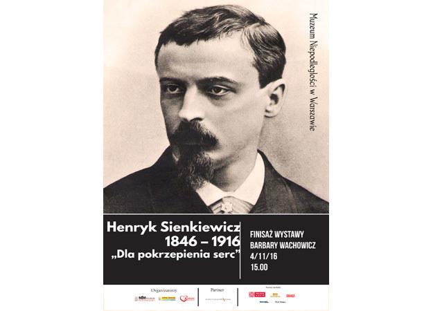 """Finisaż wystawy Henryk Sienkiewicz 1846 – 1916 """"Dla pokrzepienia serc"""" /materiały prasowe"""
