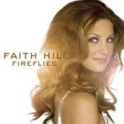 Faith Hill: -Fireflies