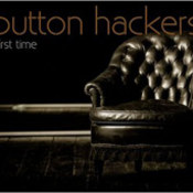 Button Hackers: -First Times