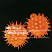 Ozric Tentacles: -Floating Seeds Remixed