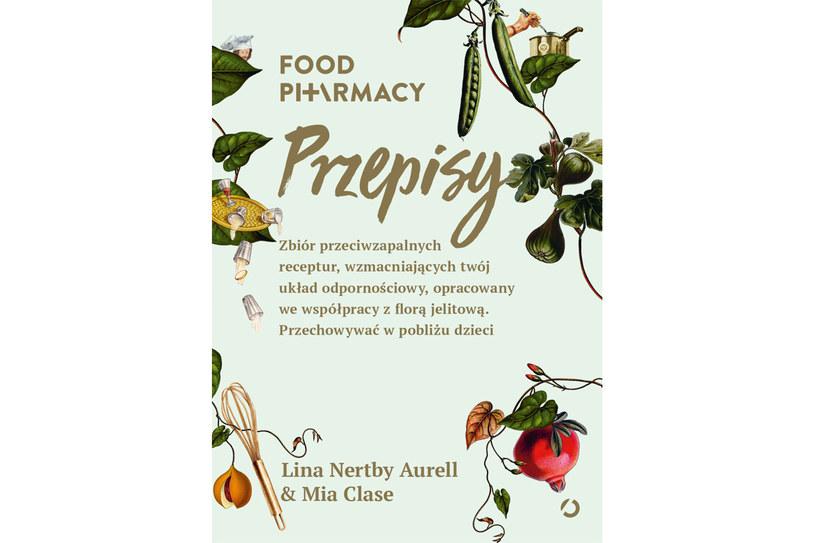 """""""Food Pharmacy. Przepisy"""" Lina Nertby i Mia Clase /materiały prasowe"""