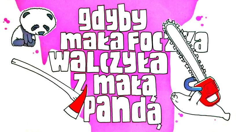 """Fragment okładki albumu """"Gdyby mała foczka walczyła z małą pandą"""" /INTERIA.PL"""