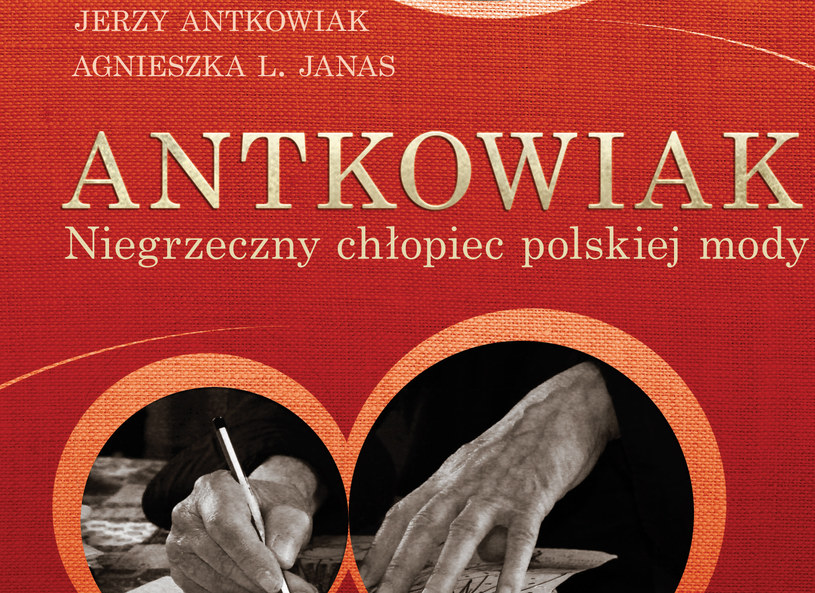"""Fragment okłądki książki """"Antkowiak. Niegrzeczny chłopiec polskiej mody"""" /materiały prasowe"""