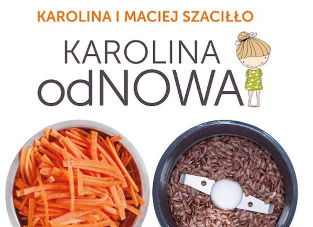 """Fragment okładki książki """"Karolina odNOWA"""" /materiały prasowe"""
