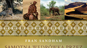 Fran Sandham: Samotnie i pieszo przez Afrykę