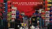 Fun Lovin' Criminals: Trzy płyty naraz