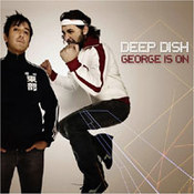Deep Dish: -George Is On