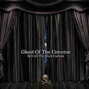 Ghost Of The Universe - Behind The Black Curtain