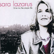 Sara Lazarus: -Give Me The Simple Life