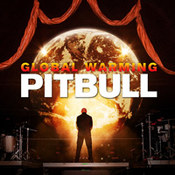 Pitbull: -Global Warming