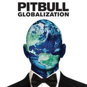 Pitbull: -Globalization