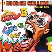 Bootsy Collins: -Glory B, Da Funk's On Me! - The Bootsy Collins Anthology