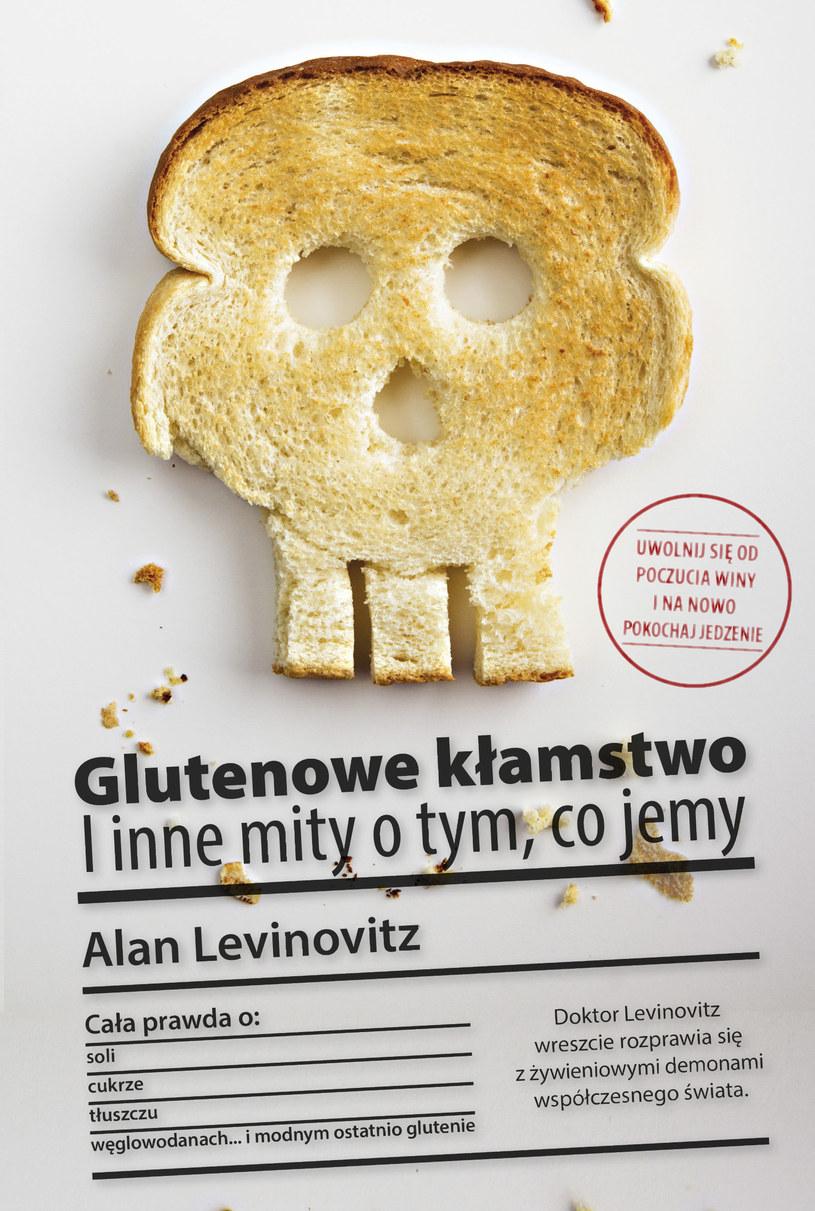 """""""Glutenowe kłamstwo. I inne mity o tym, co jemy"""" /materiały prasowe"""