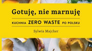 """""""Gotuję, nie marnuję. Kuchnia Zero Waste po polsku"""""""