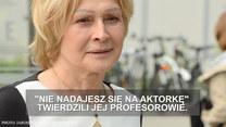 """Grażyna Barszczewska: """"Nie nadaje się na aktorkę""""."""