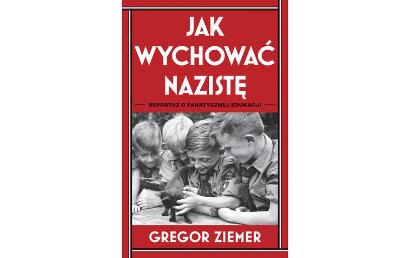 """Gregor Ziemer, """"Jak wychować nazistę"""" /materiały prasowe"""