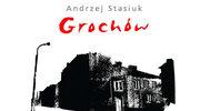 """""""Grochów"""" Andrzeja Stasiuka do słuchania"""
