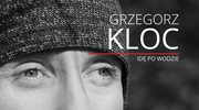 """Grzegorz Kloc: Nowa płyta """"Idę po wodzie"""""""