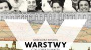 Grzegorz Kosson, Warstwy czyli obrazy miasta