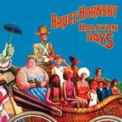 Bruce Hornsby: -Halcyon Days