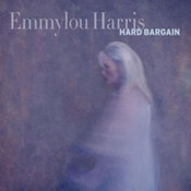 Emmylou Harris: -Hard Bargain
