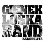 Gienek Loska Band: -Hazardzista