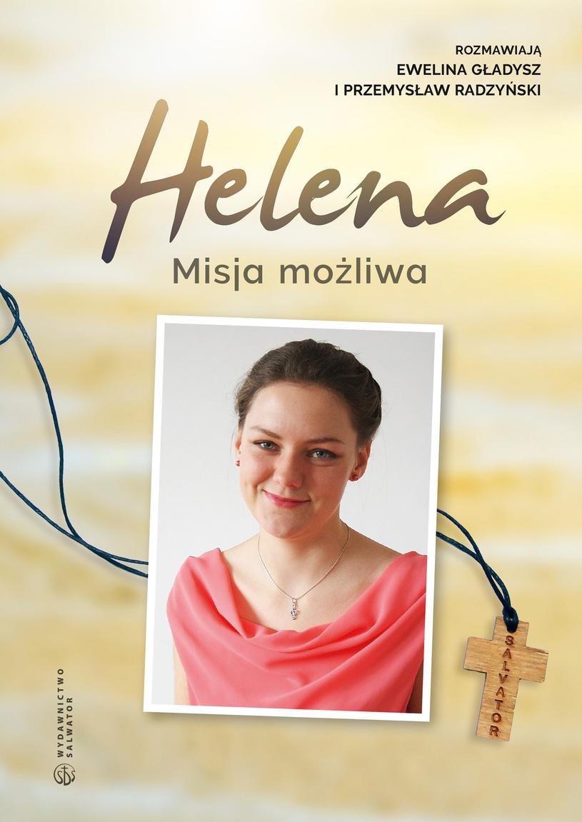 """""""Helena. Misja możliwa"""", Wydawnictwo Salwator /materiały prasowe"""