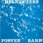 Porter Band: -Helicopters