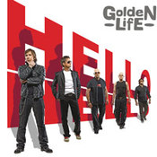 Golden Life: -Hello, hello