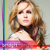 Bridgit Mendler: -Hello My Name Is
