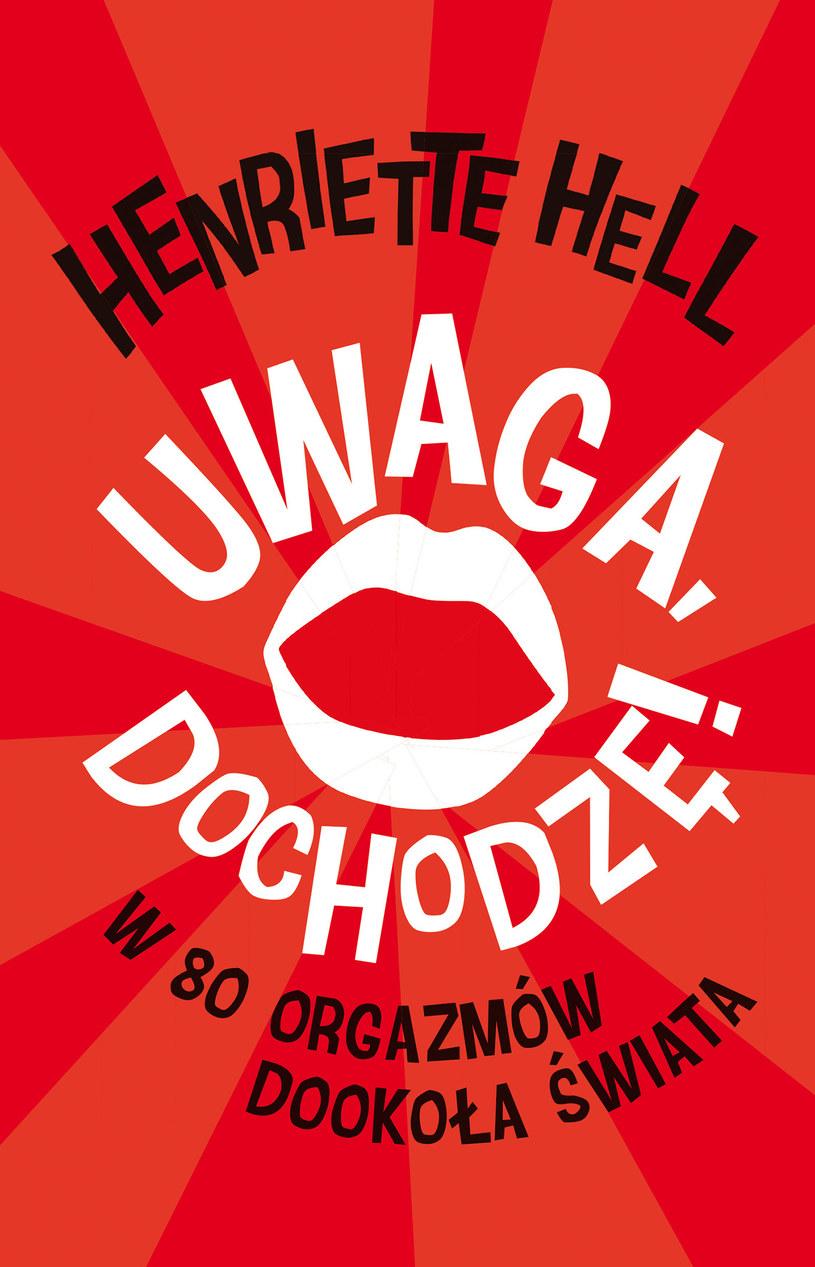 Henriette Hell, Uwaga dochodzę! W 80 orgazmów dookoła świata, wyd. Czarna Owca /materiały prasowe /materiały prasowe