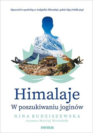 Himalaje. W poszukiwaniu joginów, Nina Budziszewska /INTERIA.PL/materiały prasowe