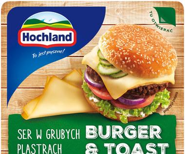 Hochland Burger&Toast - pysznie i wygodnie!