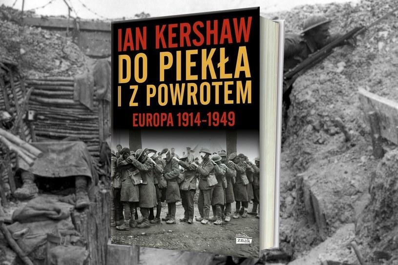 """Horror dwóch wojen światowych w książce Iana Kershawa pod tytułem """"Do piekła i z powrotem. Europa 1914-1949"""". Kliknij i sprawdź /INTERIA.PL/materiały prasowe"""