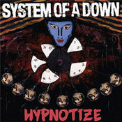 System Of A Down: -Hypnotize