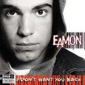 Eamon: -I Don't Want You Back