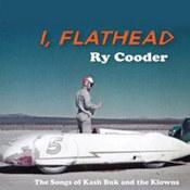 Ry Cooder: -I, Flathead